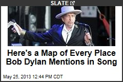 Here's a Map of Every Place Bob Dylan Mentions in Song