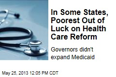 In Some States, Poorest Out of Luck on Health Care Reform