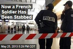 Now a French Soldier Has Been Stabbed