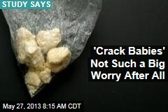 'Crack Babies' Not Such a Big Worry After All