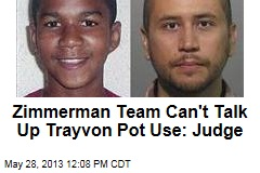 Zimmerman Team Can't Talk Up Trayvon Pot Use: Judge