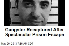 Gangster Recaptured After Spectacular Prison Escape