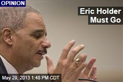 Eric Holder Must Go