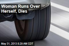 Woman Runs Over Herself, Dies