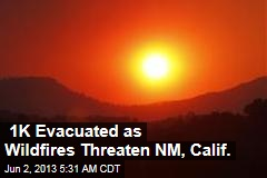 NM Evacuates 1K as Wildfires Threaten