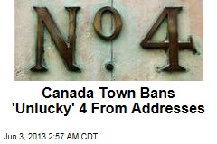 Canada Town Bans 'Unlucky' 4 From Addresses