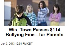 Wis. Passes $114 Bullying Fine —for Parents