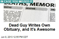 Dead Guy Writes Own Obituary, and It's Awesome