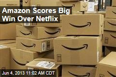 Amazon Scores Big Win Over Netflix