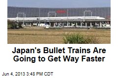 Japan's Bullet Trains Are Going to Get Way Faster