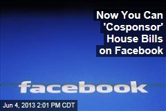 Now You Can 'Cosponsor' House Bills on Facebook