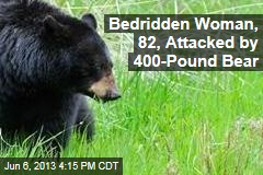 Bedridden Woman, 82, Attacked by 400-Pound Bear
