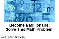 Become a Millionaire: Solve This Math Problem