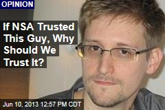 If NSA Trusted This Guy, Why Should We Trust Them?