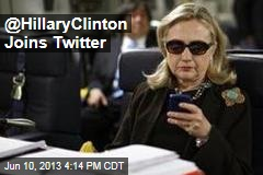 @HillaryClinton Joins Twitter