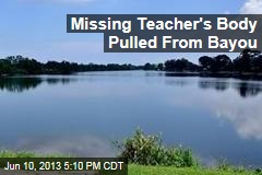 Missing Teacher's Body Pulled From Bayou