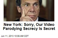 New York: Sorry, Our Video Parodying Secrecy Is Secret