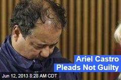 Ariel Castro Pleads Not Guilty