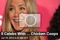 5 Celebs With ... Chicken Coops