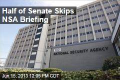 Half of Senate Skips NSA Briefing