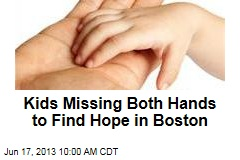 Kids Missing Both Hands to Find Hope in Boston