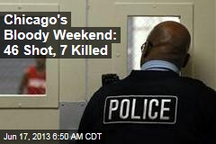 Chicago's Bloody Weekend: 46 Shot, 7 Killed