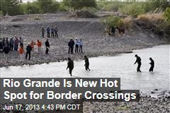 Rio Grande is New Hot Spot for Border Crossings