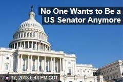 No One Wants to be a US Senator Anymore