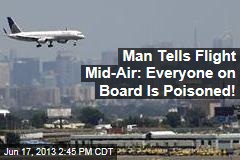 Man Tells Flight Mid-Air: I Poisoned Everyone on Board!