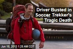 Driver Busted for Soccer Trek's Tragic End