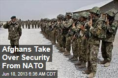 Afghans Take Over Security From NATO