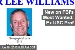 New on FBI's Most Wanted: Ex USC Prof
