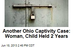 Another Ohio Captivity Case: Woman, Child Held 2 Years