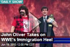 John Oliver Takes on WWE's Immigration Heel