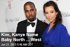 Kim, Kanye Name Baby North ... West