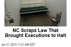 NC Scraps Law That Brought Executions to Halt