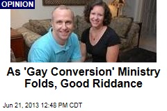As 'Gay Conversion' Ministry Folds, Good Riddance