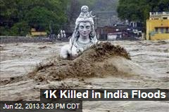 1000 Killed in India Floods