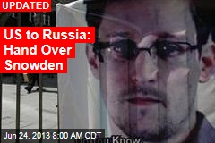 US to Russia: Hand Over Snowden