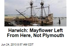 Harwich: Mayflower Left From Here, Not Plymouth
