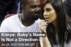 Kimye: Baby's Name Is Not a Direction