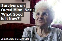 Survivors on Outed Minn. Nazi: 'What Good Is It Now?'