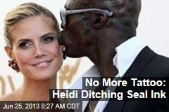 No More Tattoo: Heidi Ditching Seal Ink