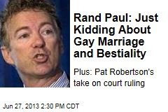Rand Paul: Just Kidding About Gay Marriage and Bestiality