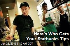 Here's Who Gets Your Starbucks Tips