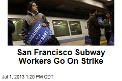 San Francisco Subway Workers Go On Strike