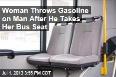 Woman Throws Gasoline on Man After He Takes Her Bus Seat