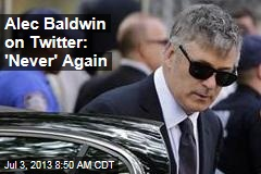 Alec Baldwin on Twitter: 'Never' Again