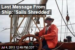 Last Message From Ship: 'Sails Shredded'