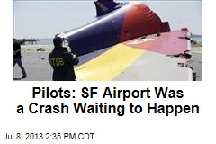 Pilots: SF Airport Was a Crash Waiting to Happen